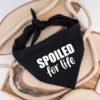 Spoiled for life, dog, bandana, hond, sjaal, accessoire, kledij, fashion
