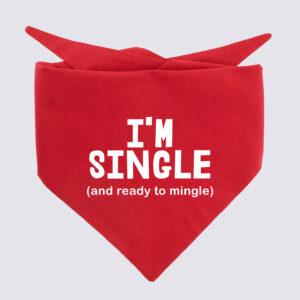 I'm single and ready to mingle, bandana, hond, grappig